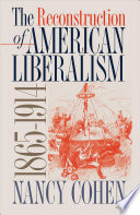 The Reconstruction of American Liberalism  1865 1914