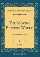The Moving Picture World  Vol  82
