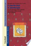 Il now for next in psicoterapia  La psicoterapia della Gestalt raccontata nella societ   post moderna