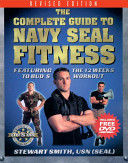 The Complete Guide to Navy Seal Fitness