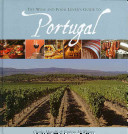 The Wine and Food Lover s Guide to Portugal