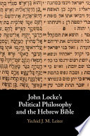 John Locke s Political Philosophy and the Hebrew Bible