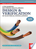 17th Edition IEE Wiring Regulations: Design And Verification Of Electrical Installations : and calculations, along with current...