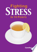 Fighting Stress in 10 Points Harmful Effects Depends Largely From