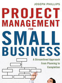Project Management For Small Business : but classic project management models...
