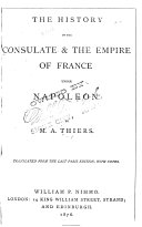 History of the Consulate and Empire of France Under Napoleon