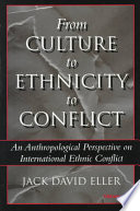 From Culture to Ethnicity to Conflict