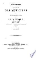 Biographie universelle des musiciens et bibliographie g  n  rale de la musique