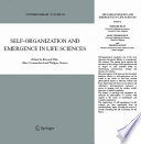 Self organization and Emergence in Life Sciences