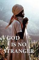 God is No Stranger