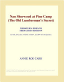 Nan Sherwood at Pine Camp (the Old Lumbermans Secret) (Webster's French Thesaurus Edition)
