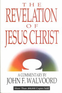 The Revelation Of Jesus Christ : years of teaching, dedicated study, and sound...