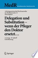 Delegation und Substitution – wenn der Pfleger den Doktor ersetzt...