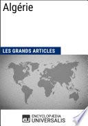 Algérie (Les Grands Articles d'Universalis)