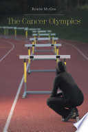 The Cancer Olympics : inadequate medical attention…and then to discover...