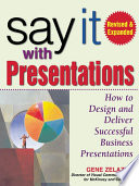 Say It with Presentations  Second Edition  Revised   Expanded