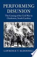 Performing Disunion Civil War Highlighting The Role