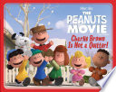 Charlie Brown Is Not A Quitter! : the brand-new peanuts movie! the peanuts gang bursts...
