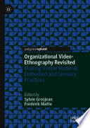 Organizational Video Ethnography Revisited