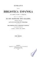 Ensayo de una biblioteca Espa  ola de libros raros y curiosos  formado con los apuntamientos de Don Bartolom   Jose Gallardo  coordinados y aumentados por D  M  R  Zarco del Valle y D  S  Sancho Rayon