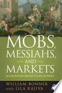 Mobs, Messiahs, And Markets : the crowd collectively, people think and act...
