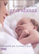 Il grande libro della gravidanza  Una guida per mamme e pap