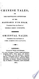 Chinese tales  or  The marvellous adventures of the mandarin Fum Hoam  tr   by T  Stackhouse  from the Fr  of T S  Gueulette  Oriental tales  tr  from the Fr  of the comte de Caylus