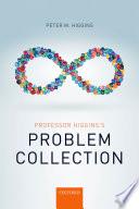 Professor Higgins s Problem Collection