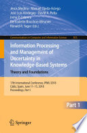 Information Processing And Management Of Uncertainty In Knowledge-Based Systems. Theory And Foundations : the 17th international conference on information...