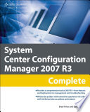 System Center Configuration Manager 2007 R3 Complete  1st ed