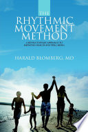 The Rhythmic Movement Method  A Revolutionary Approach to Improved Health and Well Being