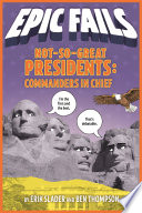 Not So Great Presidents Commanders In Chief Epic Fails 3
