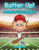 Batter Up  a Baseball Coloring Book