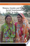 Women  Gender and Everyday Social Transformation in India