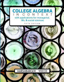 College Algebra in Context with Applications for Managerial  Life  and Social Sciences
