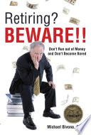 Retiring Beware
