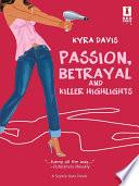 Passion  Betrayal and Killer Highlights