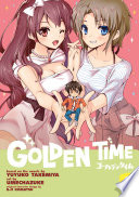 Golden Time Vol. 4 : life before graduating high school while...