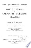 Forty Lessons In Carpentry Workshop Practice