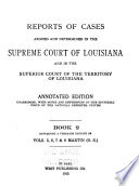 Reports of Cases Argued and Determined in the Supreme Court of Louisiana and in the Superior Court of the Territory of Louisiana   1809 1896