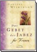 Das Gebet des Jabez f  r Frauen