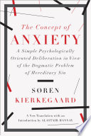 The Concept Of Anxiety A Simple Psychologically Oriented Deliberation In View Of The Dogmatic Problem Of Hereditary Sin