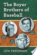 The Boyer Brothers of Baseball