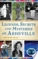 Legends  Secrets and Mysteries of Asheville