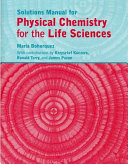 Physical Chemistry for the Life Sciences Solutions Manual