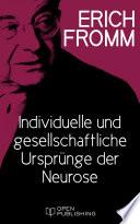 Individuelle und gesellschaftliche Urspr  nge der Neurose