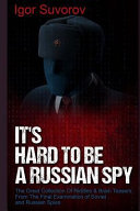 It s Hard to Be a Russian Spy