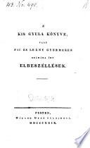 A' kis Gyula könyve vagy fiu es leany gyermekek szamara irt Elbeszelesek (Das Buch des kleinen Julius oder Jugenderzählungen)