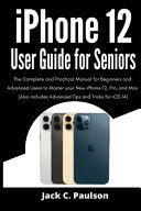 Iphone 12 User Guide For Seniors