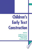 Children s Early Text Construction